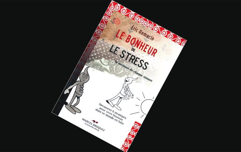 Le bonheur ou le stress de Eric Remacle