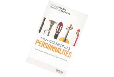 Sélection livre: «Manager selon les personnalités»  de Jacques Fradin et Frédéric Le Moullec