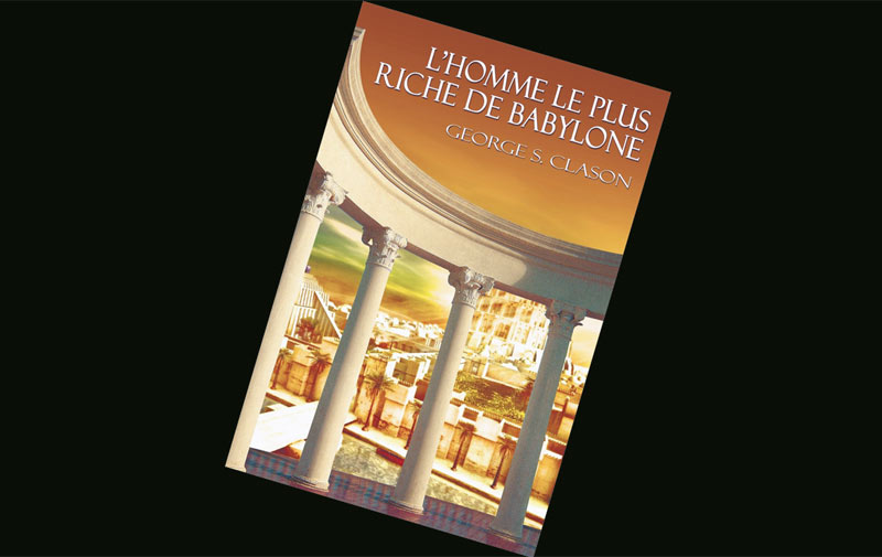 Livre: L'Homme le plus riche de Babylone de George Samuel Clason