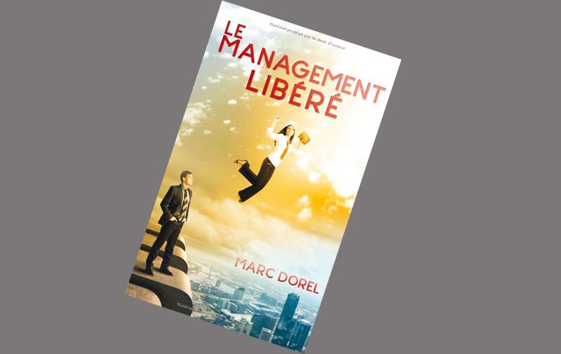 Livre: Le management libéré de Marc Dorel
