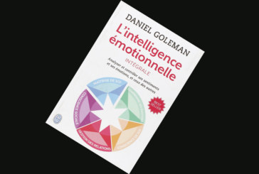 L'intelligence émotionnelle : Intégrale de Daniel Goleman
