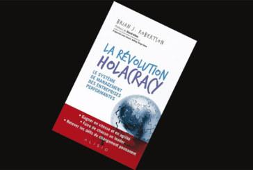 La révolution holacracy: La nouvelle technologie managériale de Brian J Robertson