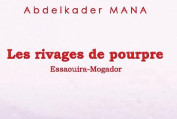 Parution de «Les rivages de pourpre, Essaouira-Mogador»