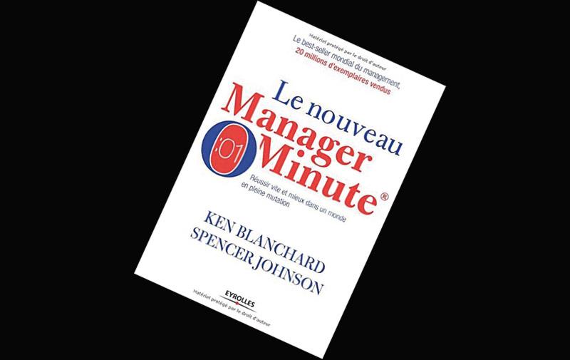 Le nouveau Manager minute : Réussir vite et mieux de K. Blanchard et S. Johnson