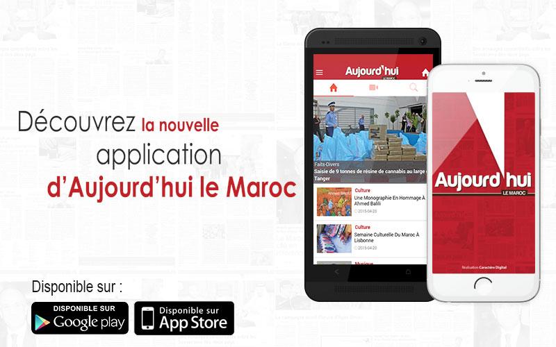 Aujourd'hui Le Maroc lance son application mobile