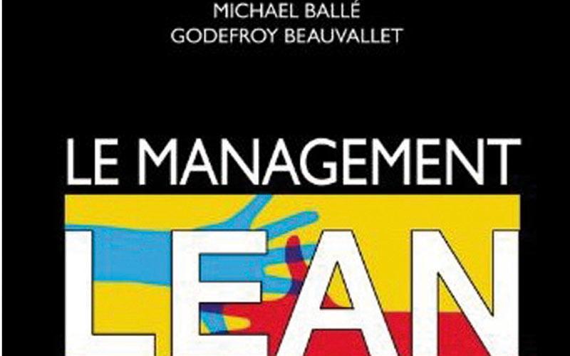 Sélection livre: Le Management lean de Michael Ballé  et Godefroy Beauvallet