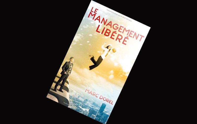 Sélection livre: Le management libéré de Marc Dorel