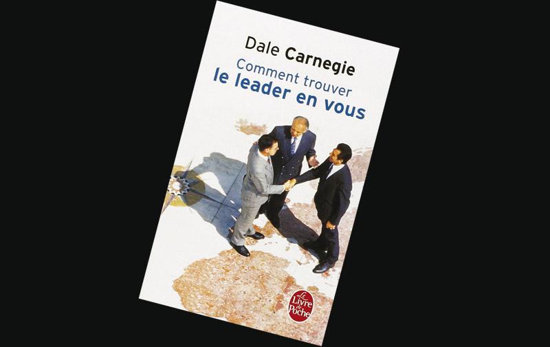 Comment trouver le leader  en vous de Dale Carnegie