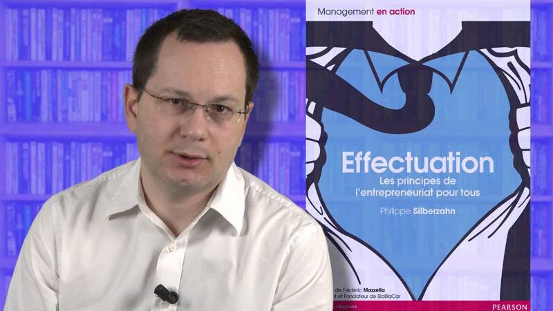 «Effectuation : Les principes de l'entrepreneuriat pour tous» de Philippe Silberzhan