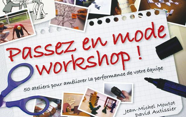 Livre: Passez en mode Workshops de Jean-Michel Moutot