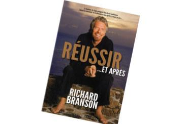 Sélection livres, Richard Branson : Réussir… et Après