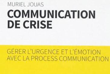 Sélection livres, communication de crise : Gérer l'urgence et l'émotion avec la process communication de Muriel Jouas
