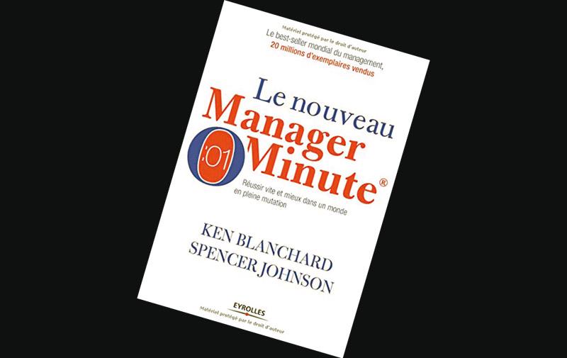 Le Manager Minute  : Réussir vite et mieux dans un monde en pleine mutation de Kenneth Blanchard et Spencer Johnson