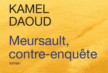 «Meursault, contre-enquête»  de Kamal Daoud