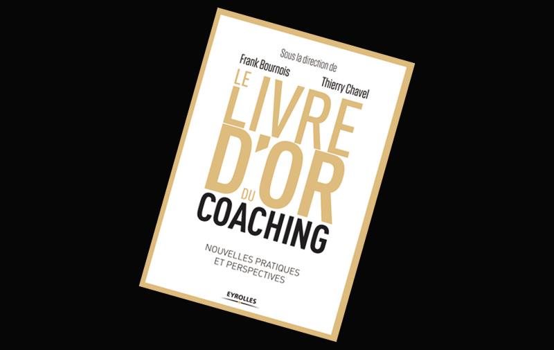 Le Livre d'Or du coaching : nouvelles pratiques et perspectives de Thierry Chavel et Franck Bournois