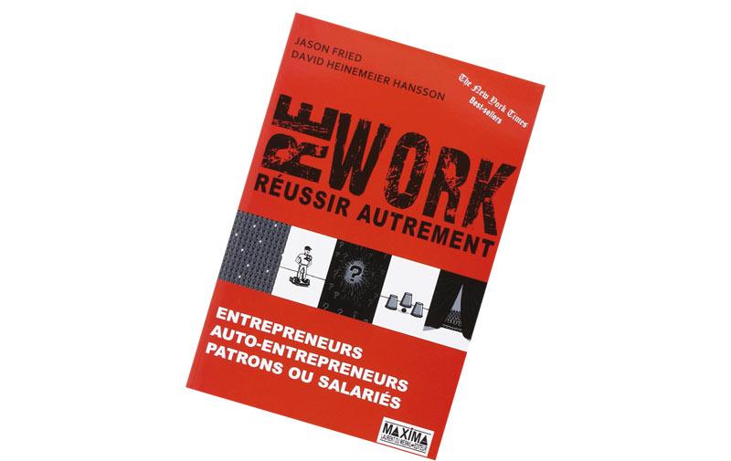 Rework : Réussir autrement de Jason Fried  et David Heinemeier Hansson