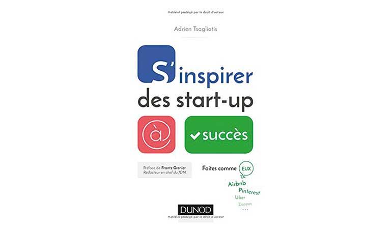 Sélection livre : S'inspirer des start-up à succès  de Adrien Tsagliotis