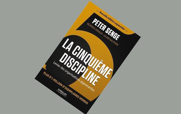La cinquième discipline: Levier des organisations apprenantes de Peter Senge