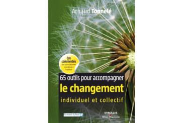 Sélection livres: 65 outils pour accompagner le changement individuel et collectif d'Arnaud Tonnelé