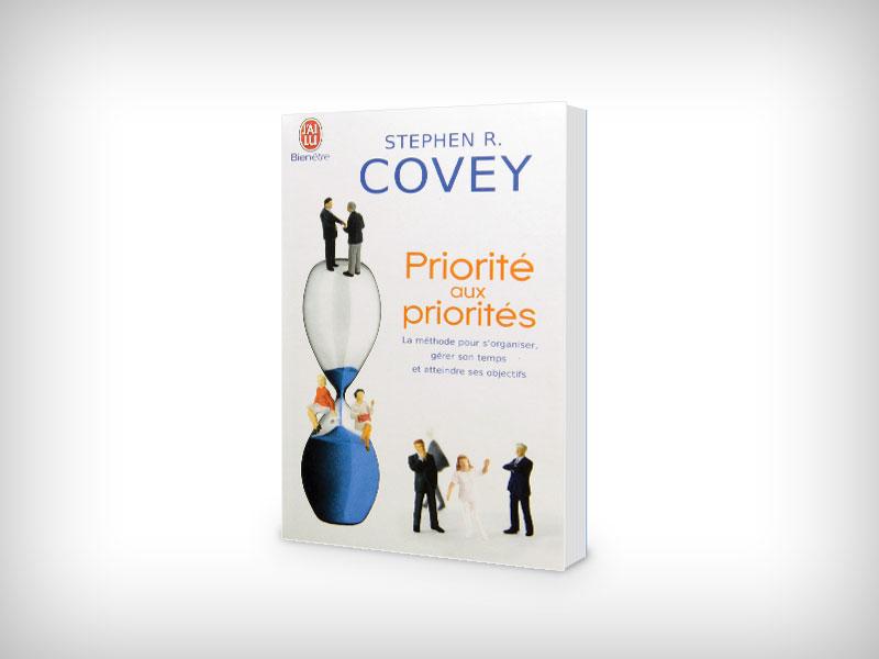 Priorité aux priorités : Vivre, aimer apprendre et transmettre de Stephen Covey et Rebecca R Merrill