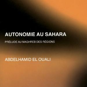 L'autonomie, un prélude au Maghreb des régions