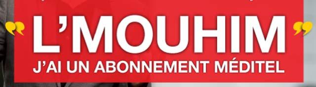 «L MOUHIM», une nouvelle gamme Méditel abonnement  voit le jour