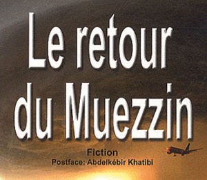 Littérature : Parution du roman «Le retour du Muezzin»