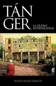 Rojas-Marcos signe «Tanger : la ville internationale»