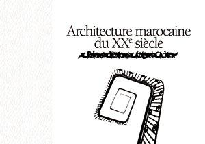 Hommage à l'architecture marocaine du XXe siècle