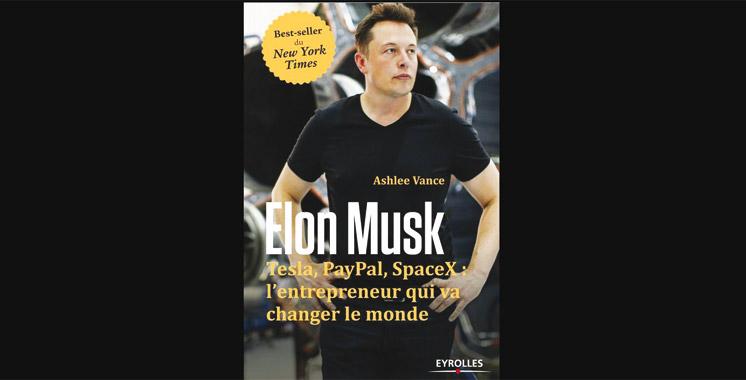 Elon Musk-Tesla, PayPal, SpaceX: L'entrepreneur qui va changer le monde, de Ashlee Vance