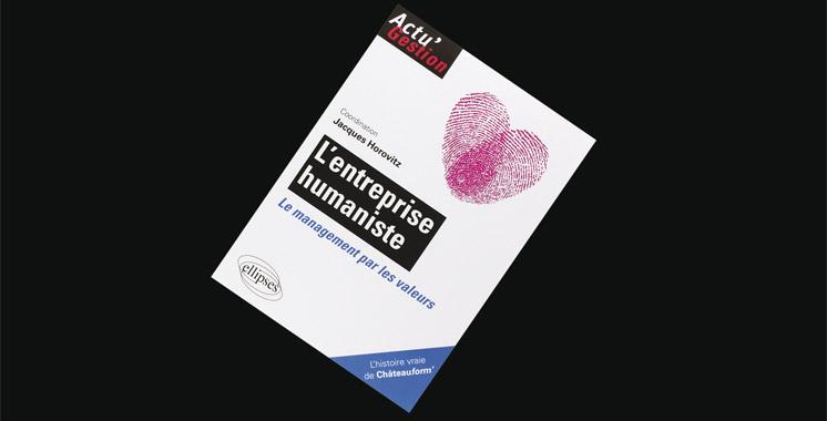 L'entreprise humaniste : Le management par les valeurs, sous  la direction de Jacques Horovitz