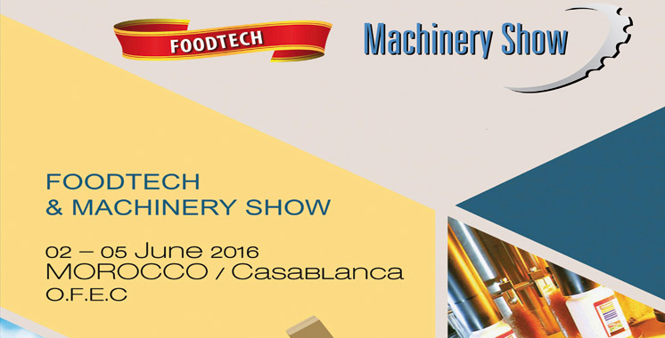 «Foodtech» et «Machinery Show» :  Deux salons en un pour une modernisation industrielle