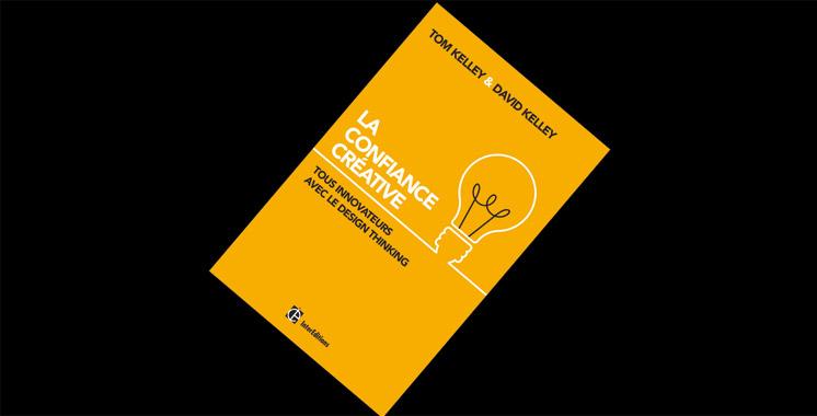 La confiance créative-Tous innovateurs avec le Design Thinking, de Tom & David Kelley