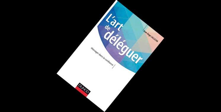 L'art de déléguer : Manager dans la confiance, de Jean-Ange Lallican