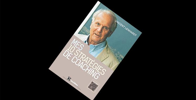 «Mes 10 stratégies de coaching» pour une construction de la liberté et de la responsabilité, de Vincent Lenhardt
