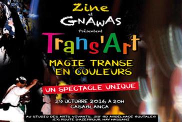 Zine et Gnawas présentent «Trans'Art» ce samedi à Casablanca