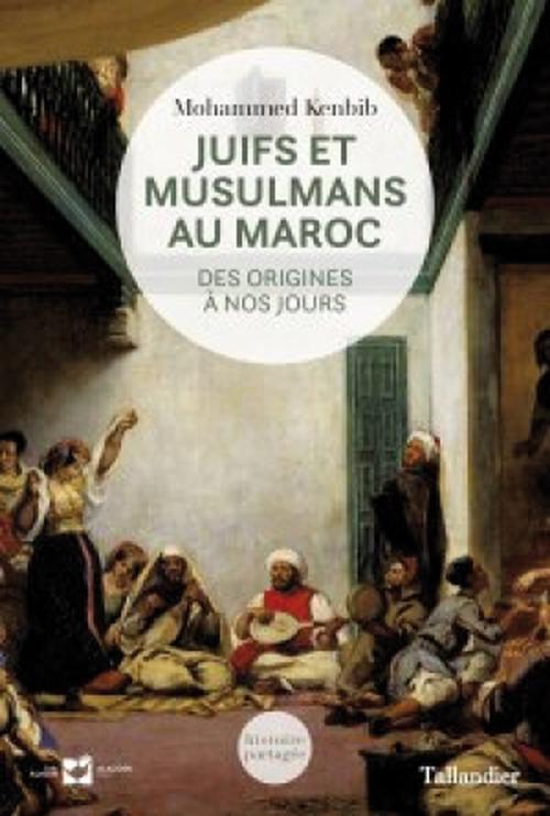 mohammed-kenbib-juifs-et-musulmans-au-maroc