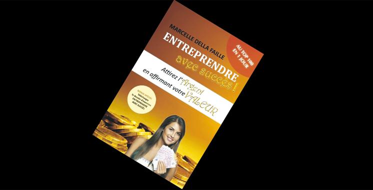 Entreprendre avec succès : Attirez l'argent en affirmant votre valeur, de Marcelle della Faille