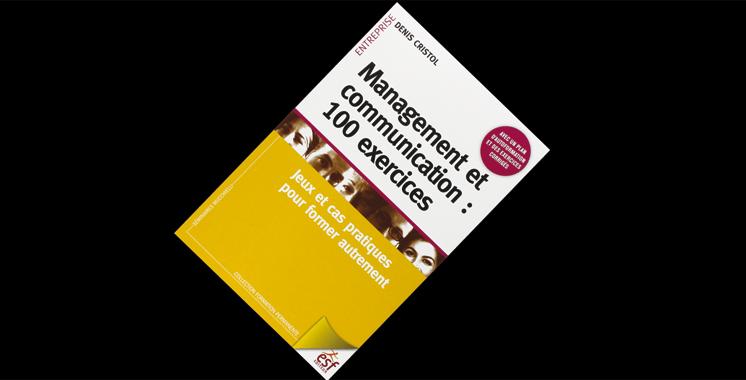 Management et communication: 100 exercices : Jeux et cas pratiques pour former autrement, de Denis Cristol