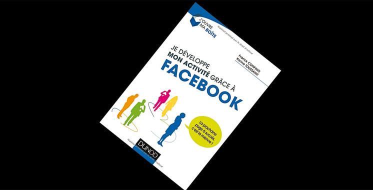 Je développe mon activité grâce à Facebook : La prochaine page à succès, c'est la mienne !, de Franck Confino et Karine Toussaint