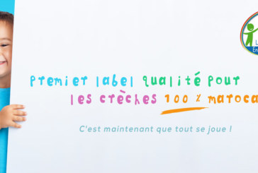 """""""LABEL ENFANCE"""", le label 100% marocain qui garantit la qualité des crèches privées"""