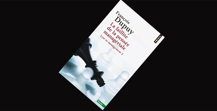 La faillite de la pensée managériale: Lost in management Tome 2, de François Dupuy