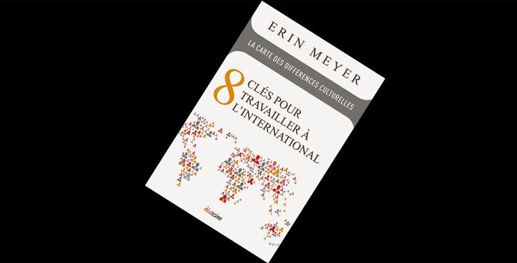 La carte des différences  culturelles : 8 clés pour travailler  à l'international, de Erin Meyer