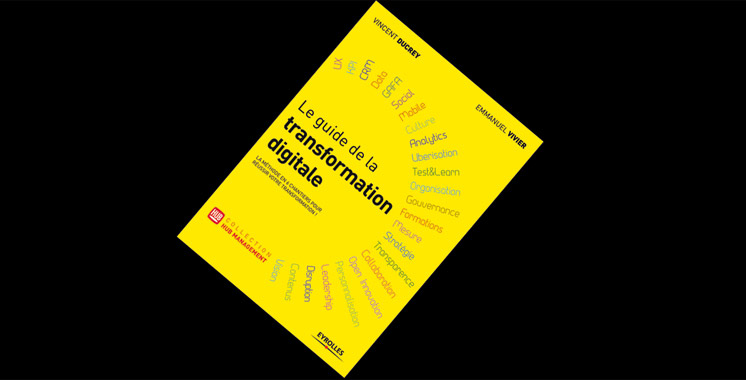 Le guide de la transformation digitale, de Vincent Ducrey  et Emmanuel Vivier