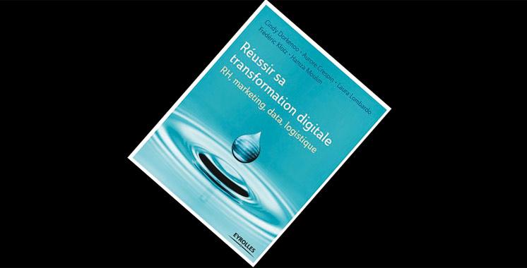 Réussir sa transformation digitale : RH, marketing, data, logistique, de Cindy Dorkenoo, Aurore Crespin