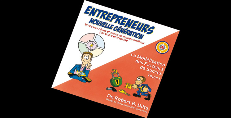 Entrepreneurs nouvelle génération: vivez vos rêves et créer un monde meilleur pour votre entreprise de Robert Brian Dilts