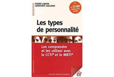 Les types de personnalité : Les comprendre et les utiliser avec le CCTI et le MBTI, de Pierre Cauvin et Geneviève Cailloux