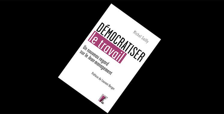 Démocratiser le travail : Un nouveau regard sur le lean management,  de Michel Sailly