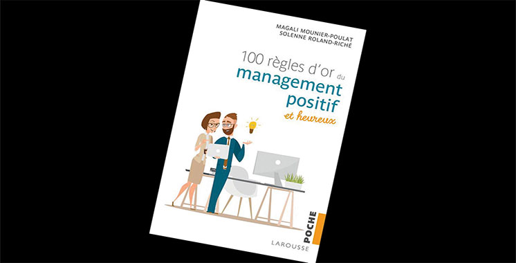 100 règles d'or du management positif et heureux, de Solenne Roland-Riché et Magali  Mounier Poulat
