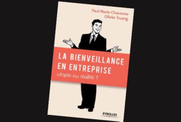 La bienveillance en entreprise : utopie ou réalité ?, de Paul-Marie Chavanne et Olivier Truong